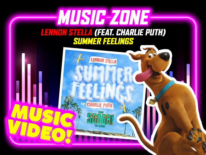 Lennon Stella Feat. Charlie Puth – Summer Feeling (Scoob!)