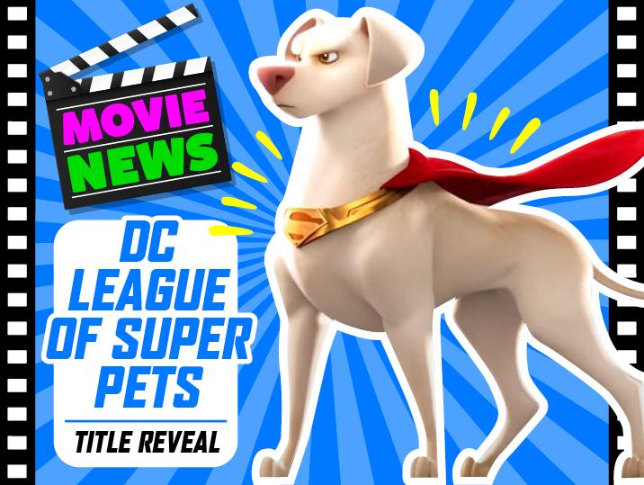 DC League Of Super Pets title reveal