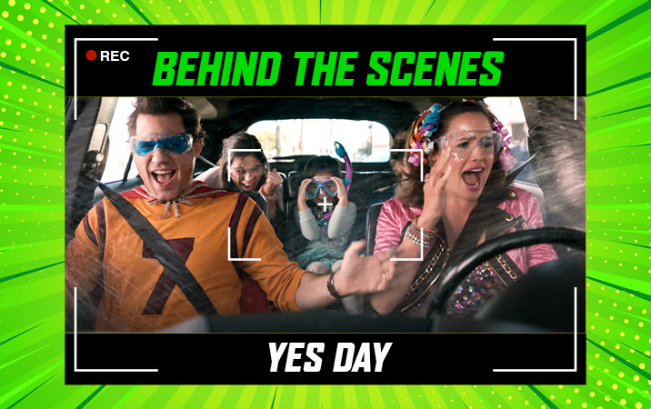 Behind the scenes of Yes Day